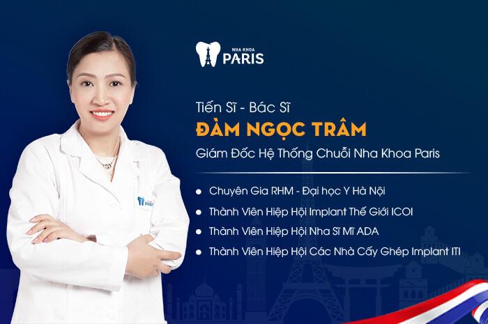 Tiến sĩ - Bác sĩ Đàm Ngọc Trâm - Giám đốc hệ thống chuỗi Nha khoa Paris